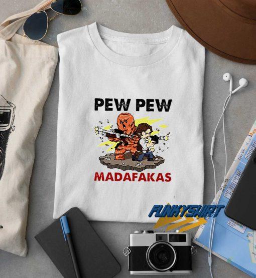 Pew Pew Madafakas t shirt