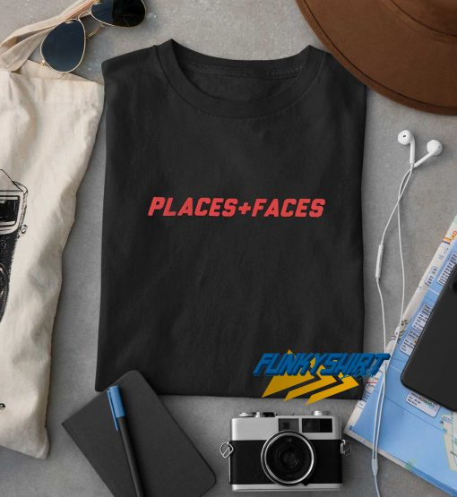 Places And Faces t shirt