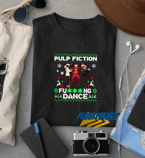 Pulp Fiction Fucking Dance Christmas t shirt