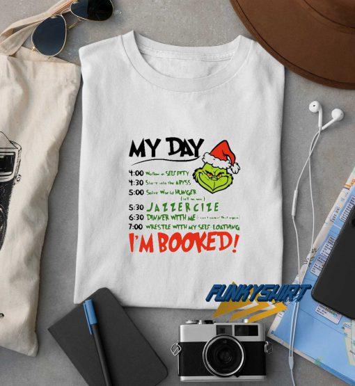 Santa Grinch My Day Im Booked Christmas t shirt