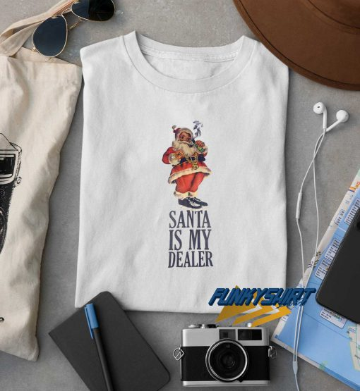 Santa Is My Dealer Christmas t shirt