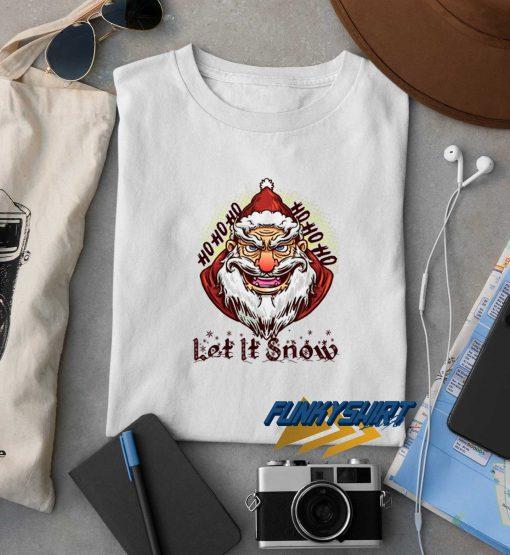 Santa Let It Snow t shirt