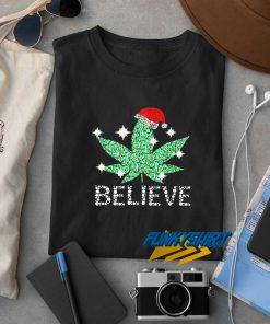 Santa Weed Believe Christmas t shirt