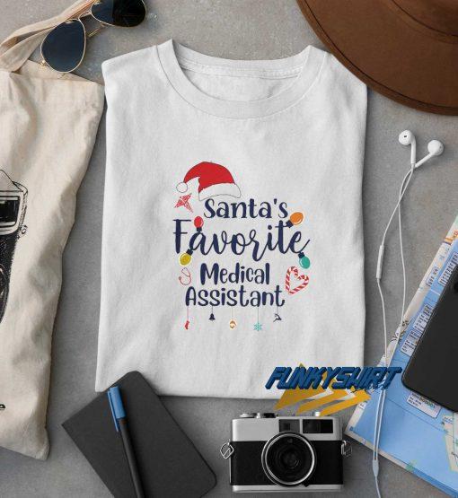 Santas Favorite Medical Assistant Christmas t shirt