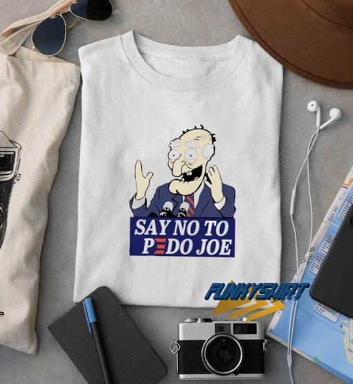 Say No To Pedo Joe t shirt