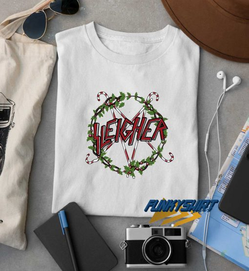 Sleigher Christmas t shirt
