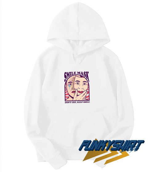 Smile Mask Dont Cry Hoodie