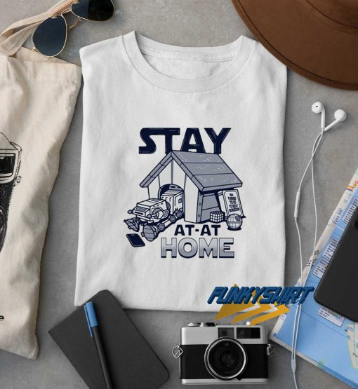 Stay At At Home t shirt