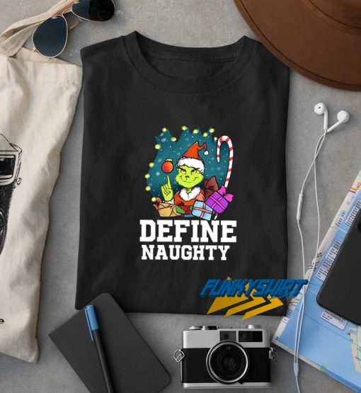 The Grinch Define Naughty t shirt