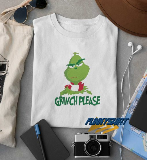 The Grinch Please Christmas t shirt