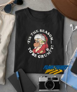 Tis The Season To Be Grumpy Christmas t shirt