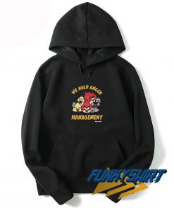We Need Anger Management Hoodie