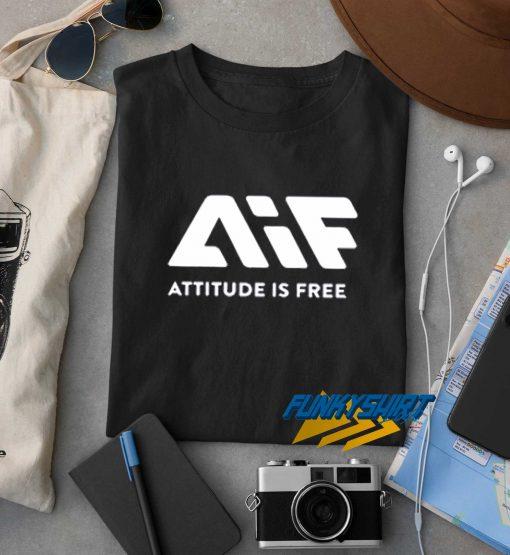 AIF Attitude Is Free t shirt