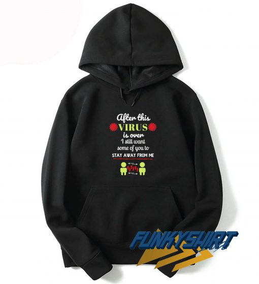 After Virus Is Over I Still Hoodie