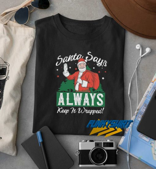 Always Keep It Wrapped t shirt