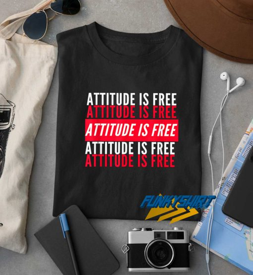 Attitude Is Free Lettering t shirt