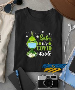 Baby Its Covid Outside t shirt