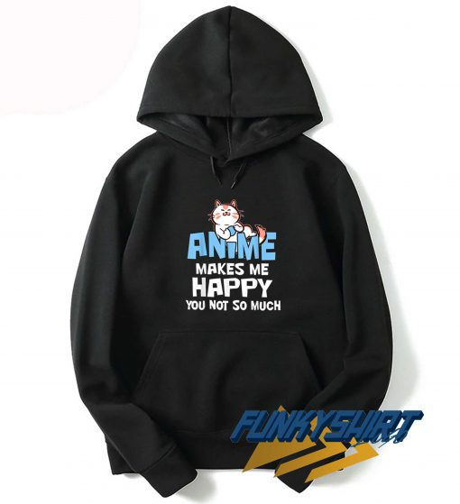 Cat Anime Makes Me Happy Hoodie