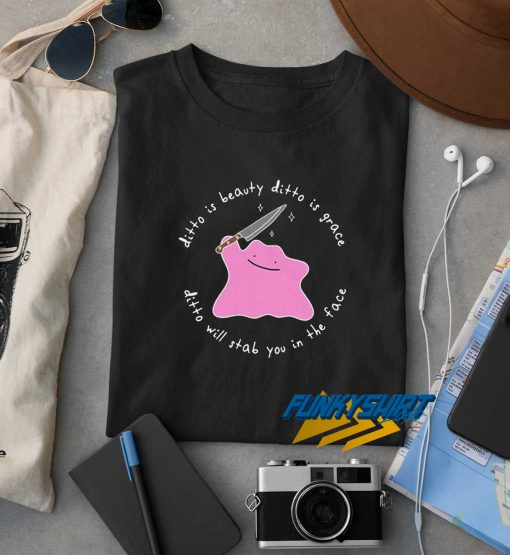 Ditto Is Beauty t shirt