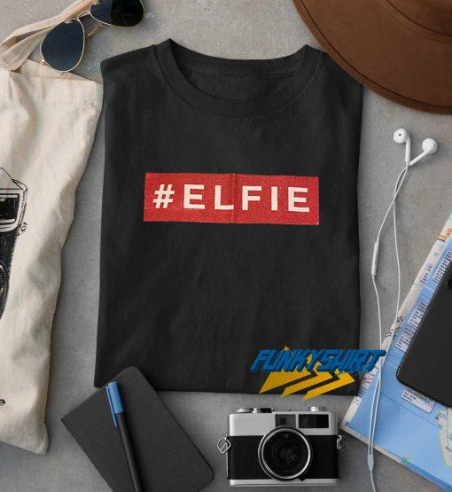 Elfie Christmas t shirt