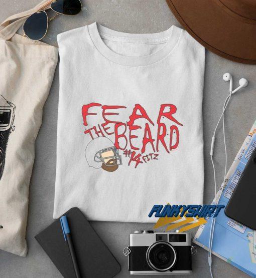 Fear The Beard Fitz t shirt