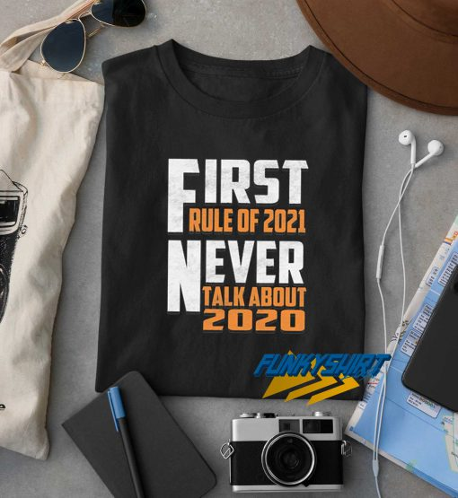 First Rule In 2021 t shirt