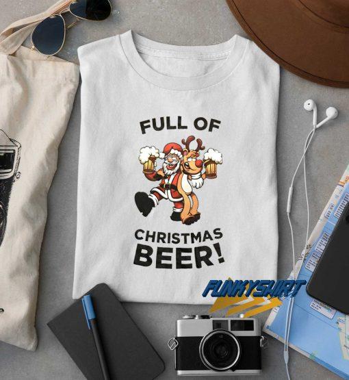 Full Of Christmas Beer t shirt