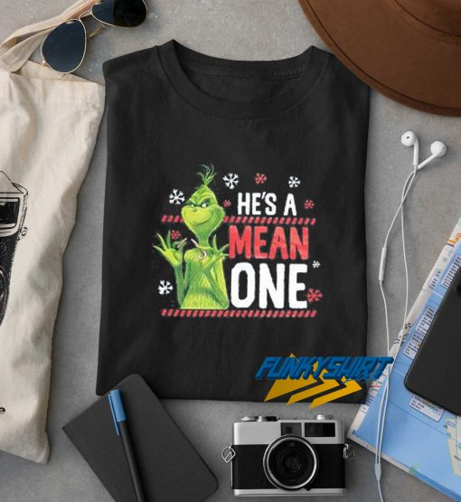 Grinch He Is A Mean One t shirt