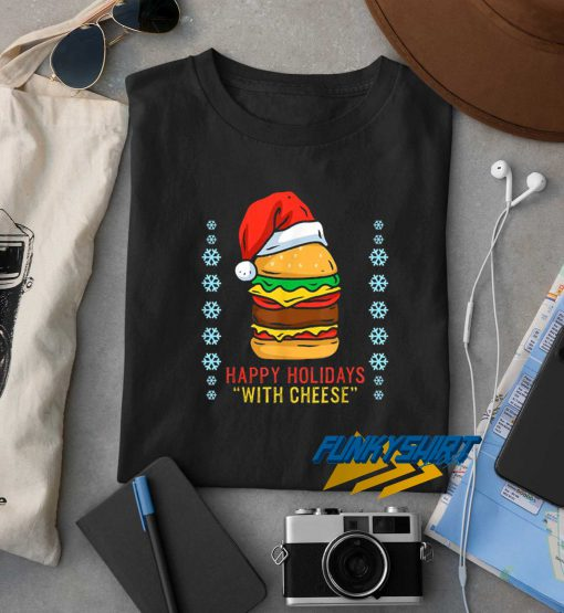 Happy Holidays With Cheese Christmas t shirt