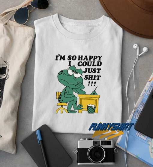 I Could Just Shit t shirt