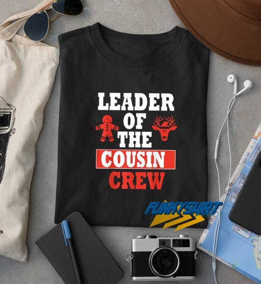 Leader Of The Cousin Crew t shirt
