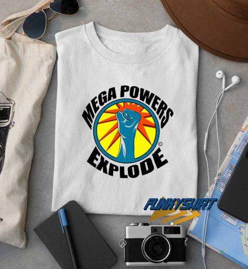Mega Powers Explode t shirt