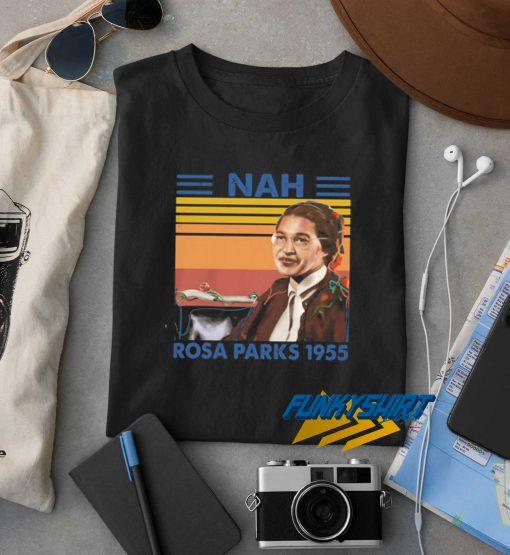Nah Rosa Parks 1955 Retro t shirt
