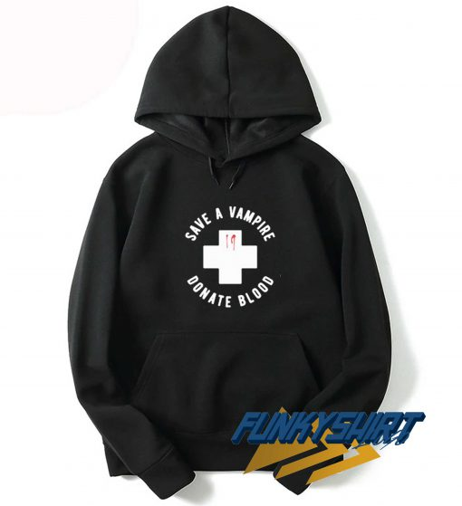Save A Vampire Donate Blood Hoodie