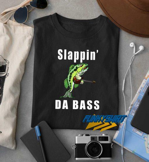 Slappin Da Bass t shirt