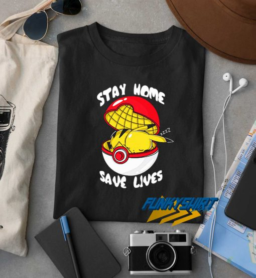 Stay Home Save Lives Pokemon t shirt