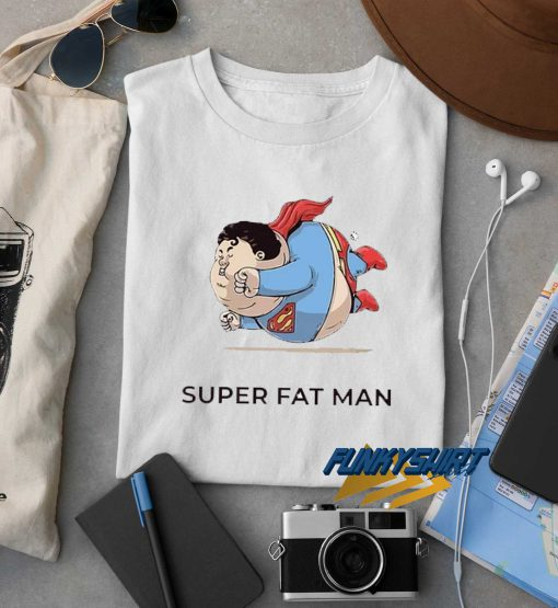 Super Fat Man t shirt