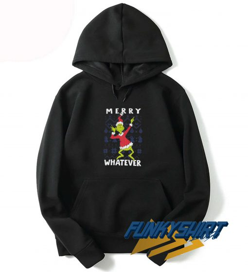 The Grinch Merry Whatever Hoodie