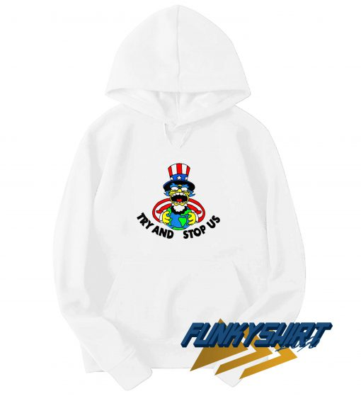 Try And Stop Us Hoodie