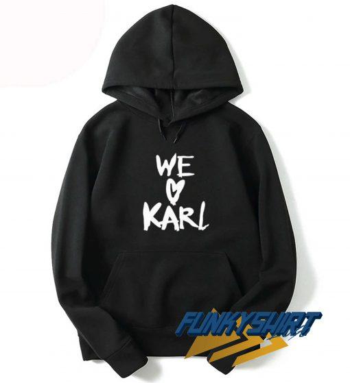 We Love Karl Hoodie