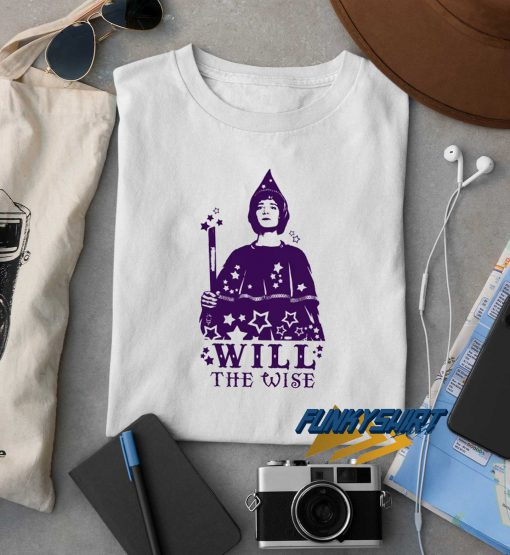 Will The Wise t shirt