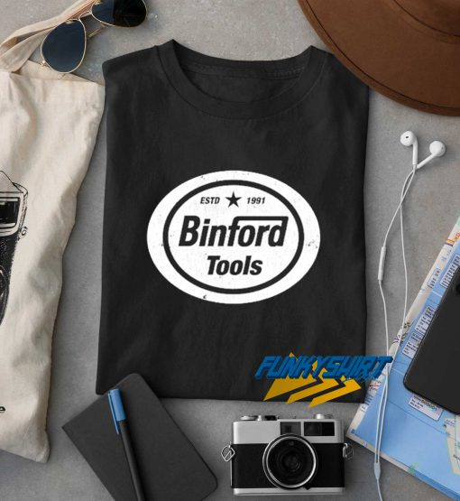 Binford Tools Est 1991 t shirt
