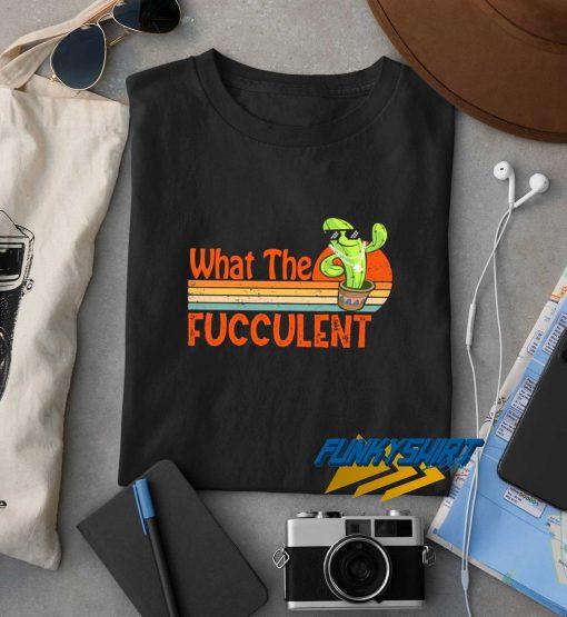 Cactus What The Fucculent Logo t shirt