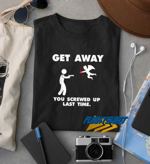 Cupid Get Away t shirt