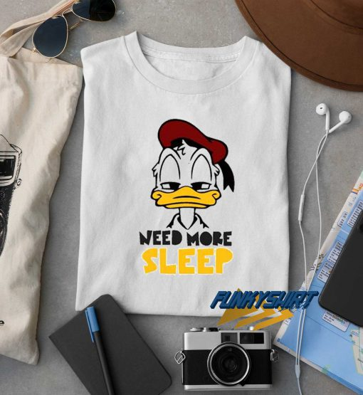 Donald Need More Sleep t shirt
