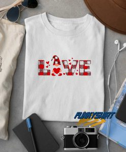 Gnome Love Valentine t shirt