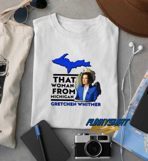 Gretchen Whitmer From Michigan t shirt