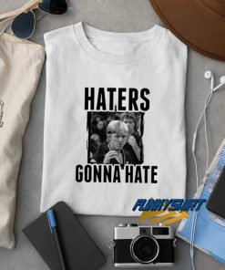 Haters Gonna Hate New t shirt