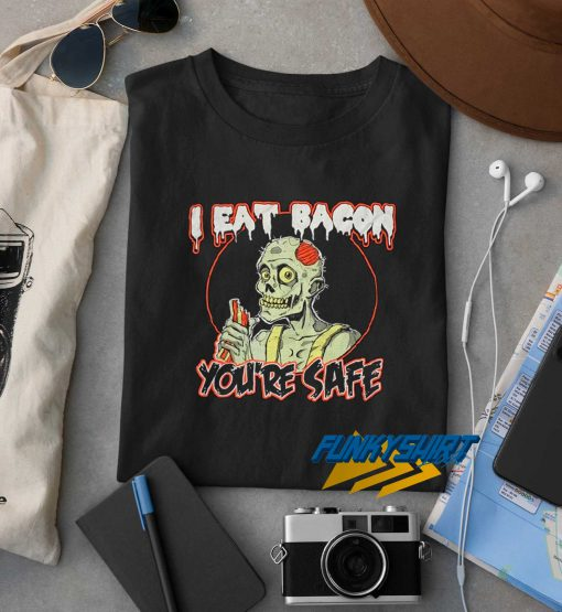 I Eat Bacon Youre Safe t shirt