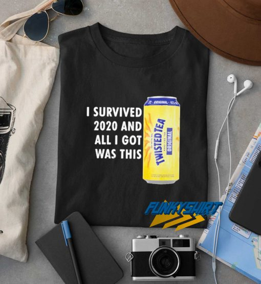 I Got Was This Twisted Tea t shirt